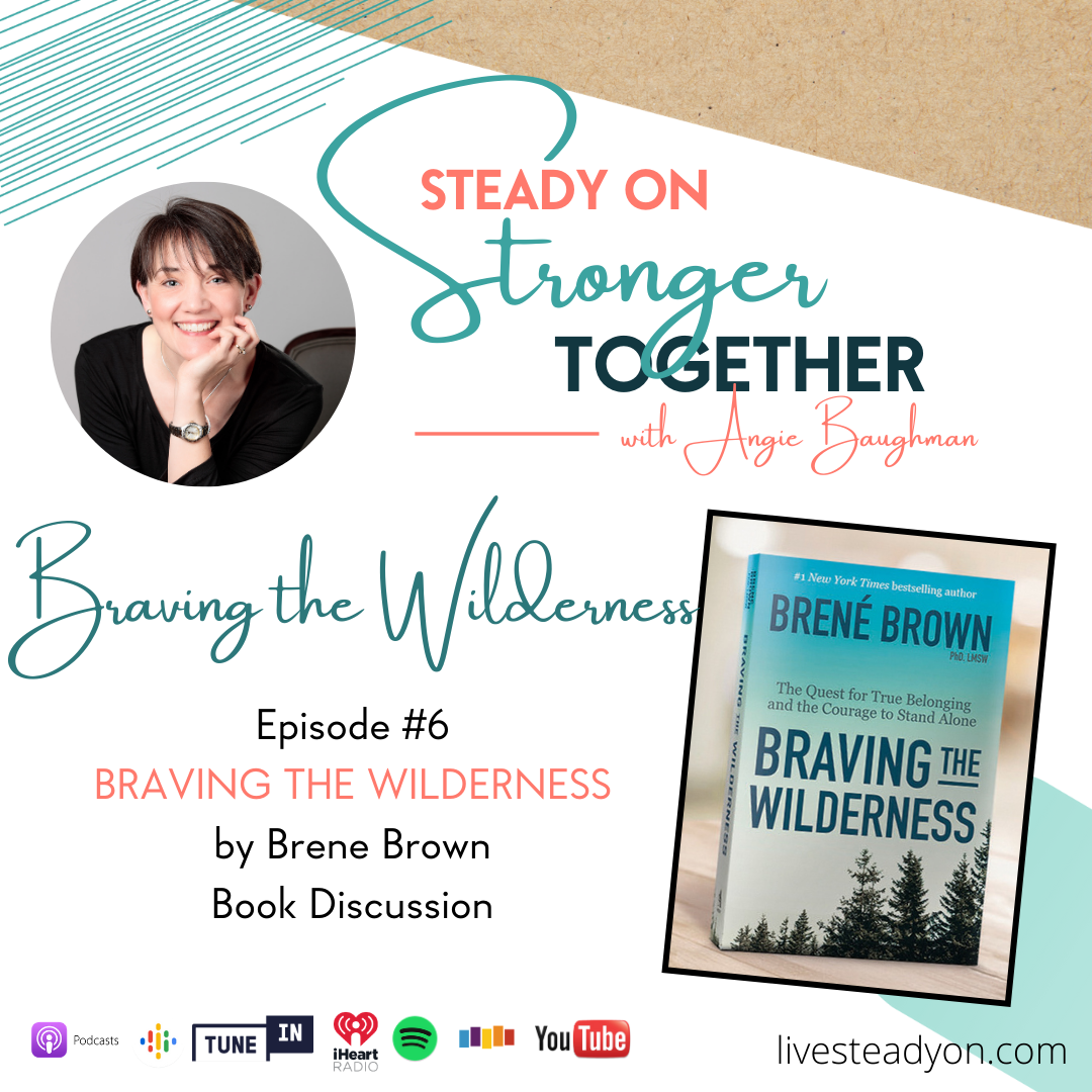 "Episode 6: Book Discussion on ""Braving the Wilderness"" by Brene Brown"