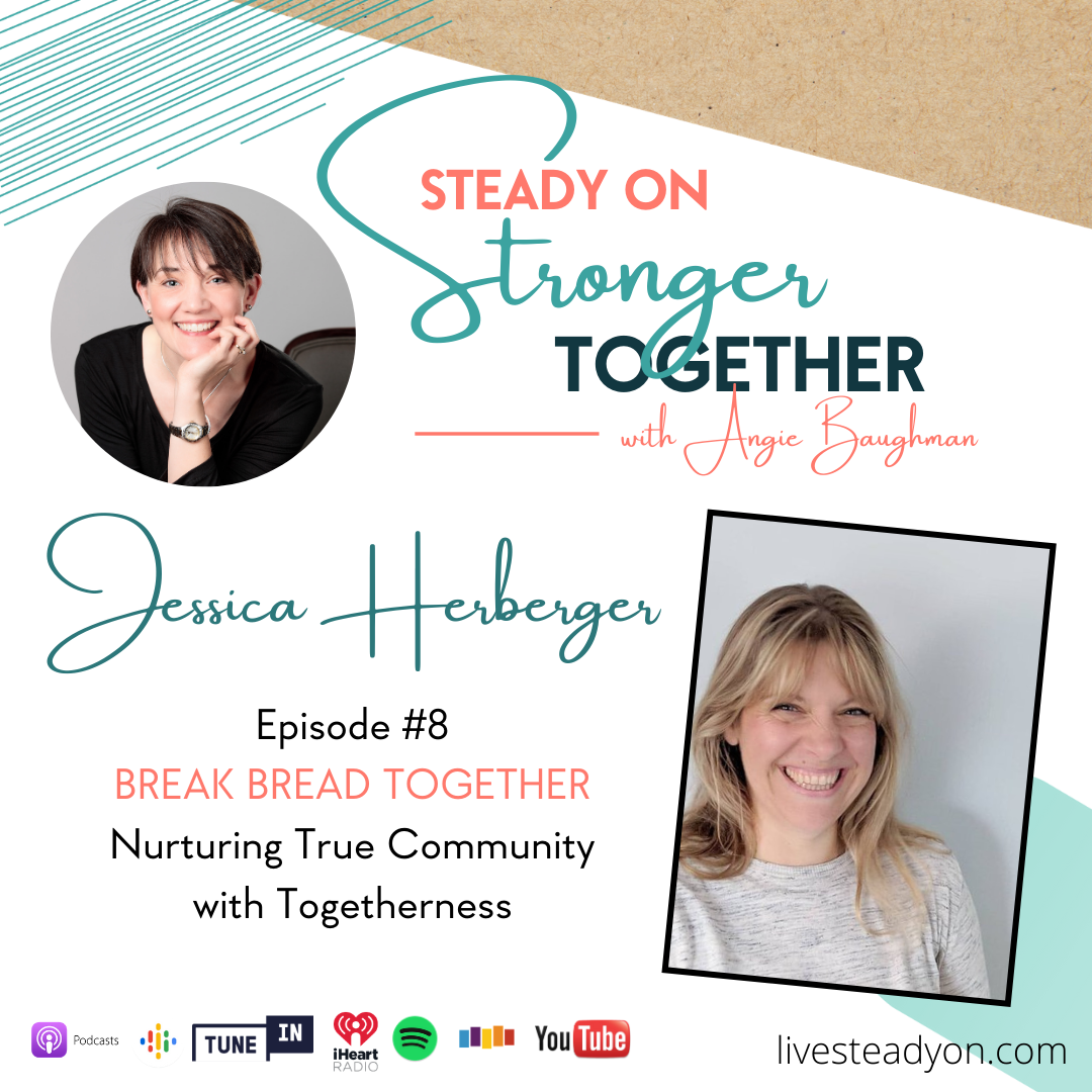 Episode 8: Break Bread Together with Jessica Herberger