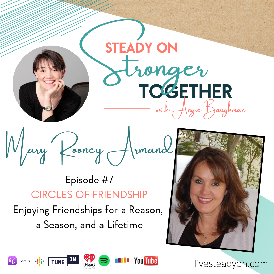 Episode 7: Circles of Friendship with Mary Rooney Armand
