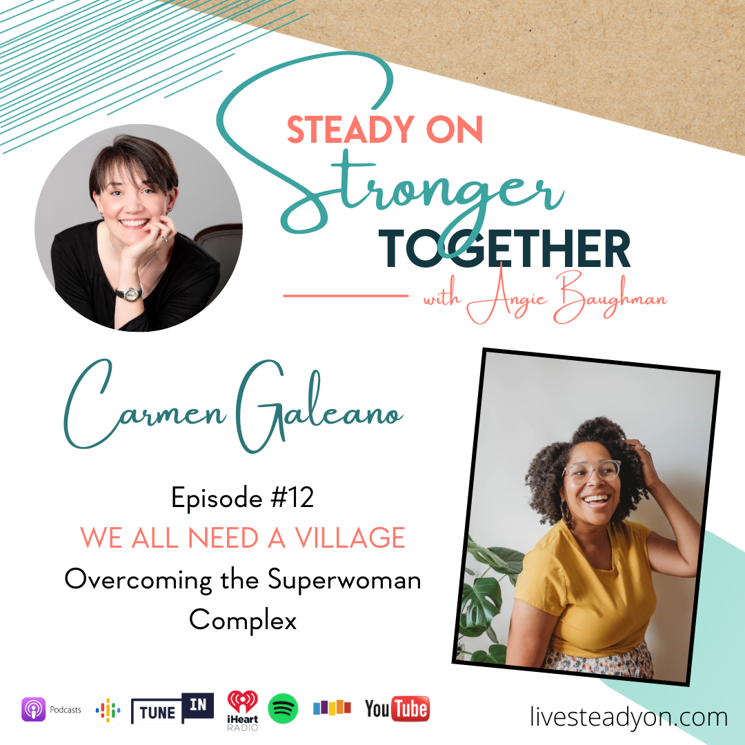 Episode 12: We All Need a Village with Carmen Galeano