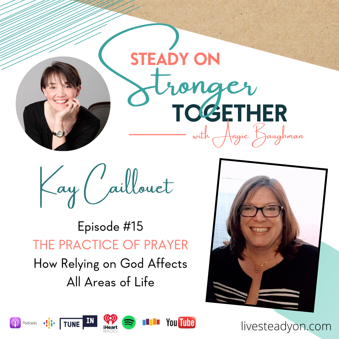 Episode 15: The Practice of Prayer with Kay Caillouet