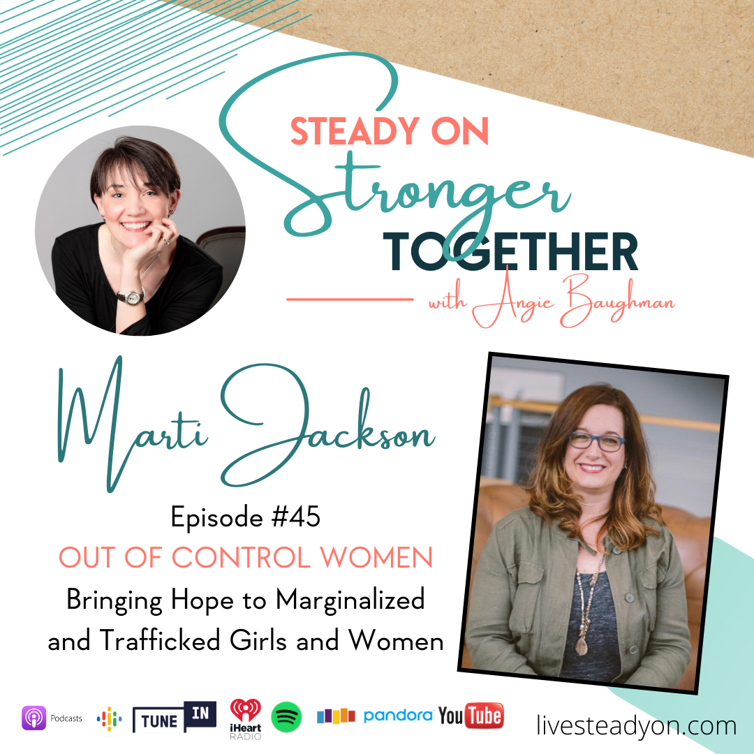 Episode 45: Out Of Control Women with Marti Jackson
