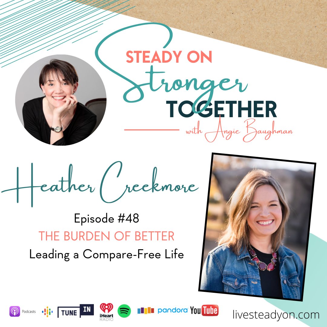 Episode 48: The Burden of Better with Heather Creekmore