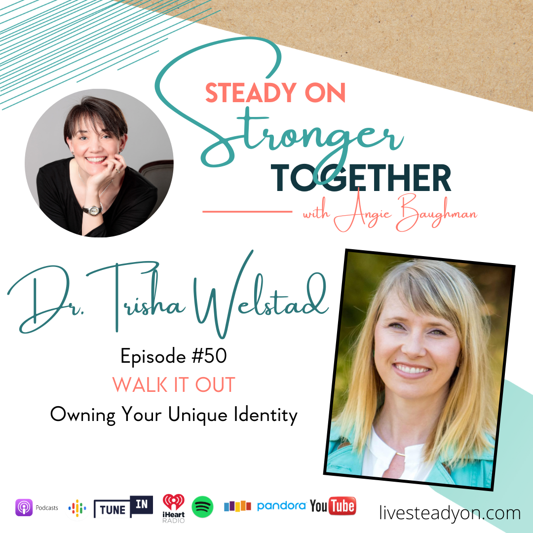 Episode 50: Walk it Out with Dr. Trisha Welstad
