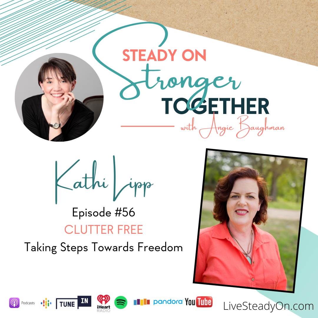 Episode 56: Clutter Free with Kathi Lipp